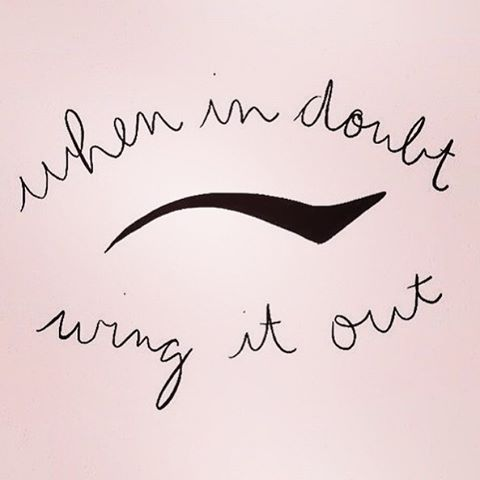 When in doubt, wing it out! motivational quotes. cosmetology. hair and beauty. winged liner.