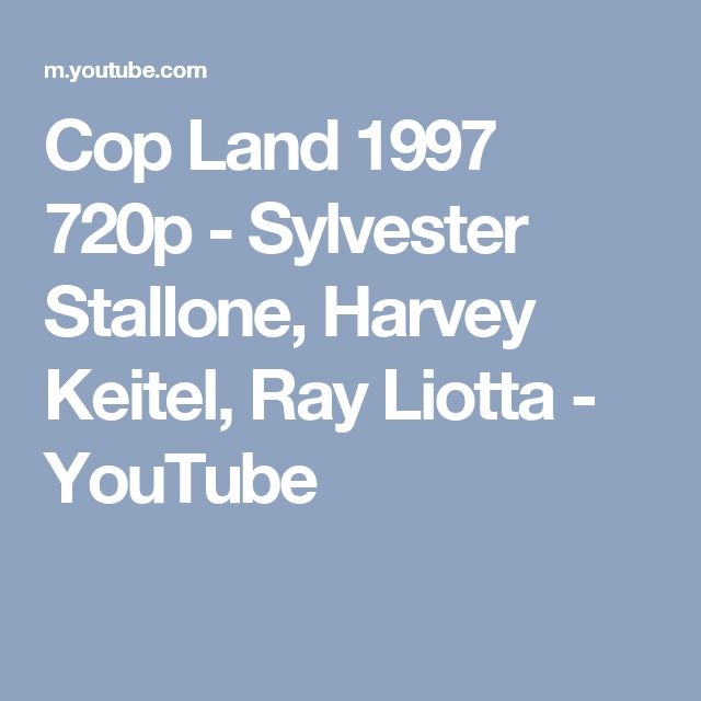 Cop Land 1997 720p -  Sylvester Stallone, Harvey Keitel, Ray Liotta - YouTube
