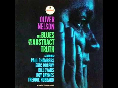 """Stolen Moments"" - Oliver Nelson Septet - (1961):  Freddie Hubbard (trumpet), Eric Dolphy (alto sax, flute), Oliver Nelson (tenor sax, arrange), George Barrow (baritone saxophone), Bill Evans (piano), Paul Chambers (bass), Roy Haynes (drums) - from the album 'THE BLUES AND THE ABSTRACT TRUTH' (Impulse Records)"