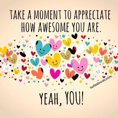 Appreciate how awesome you are!