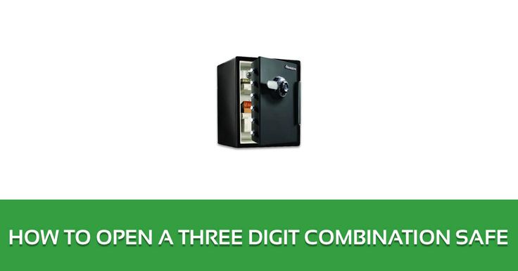 How to Open a Three Digit Combination Safe