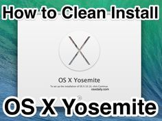 How to Clean Install OS X Yosemite