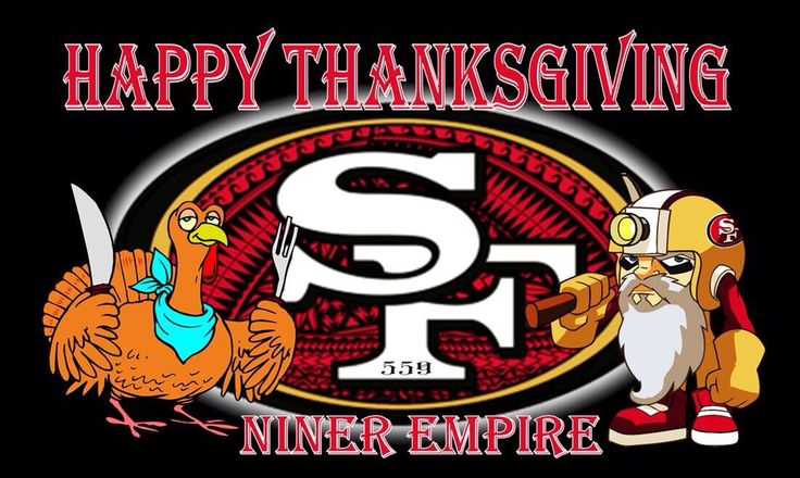 Happy Thanksgiving NINERS