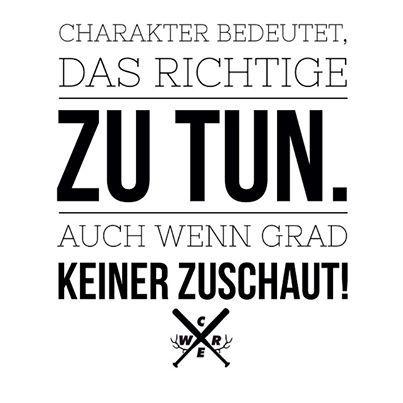 Charakter bedeutet, zu seinen Prinzipien und Grundsätzen zu stehen.