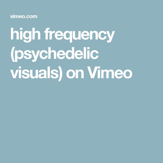 high frequency (psychedelic visuals) on Vimeo