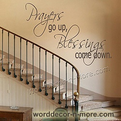 Prayers go up, and Blessings come down. A beautiful wall quote to remind us what really counts! $16.95
