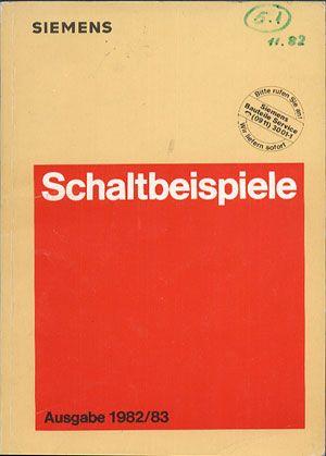 Siemens. Schaltbeispiele. Ausgabe 1982/83, Siemens AG, b. r. wyd., http://www.antykwariat.nepo.pl/siemens-schaltbeispiele-ausgabe-198283-p-13847.html