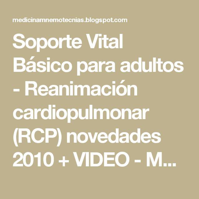 Soporte Vital Básico para adultos - Reanimación cardiopulmonar (RCP) novedades 2010 + VIDEO           -            Medicina mnemotecnias