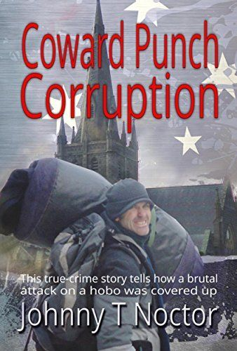 Coward Punch Corruption (The Hobo Chronicles Book 3) by Johnny T. Noctor, http://www.amazon.com/dp/B00OMW4R0G/ref=cm_sw_r_pi_dp_wUIrub1EJ715Z