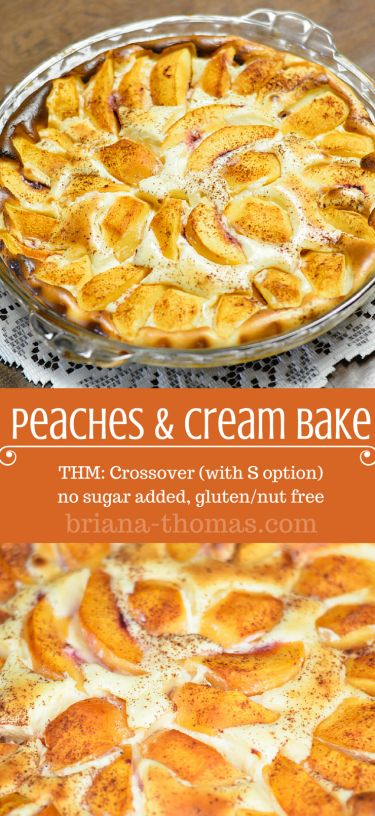 Peaches & Cream Bake (THM:Crossover with an S option, no sugar added, gluten/nut free)