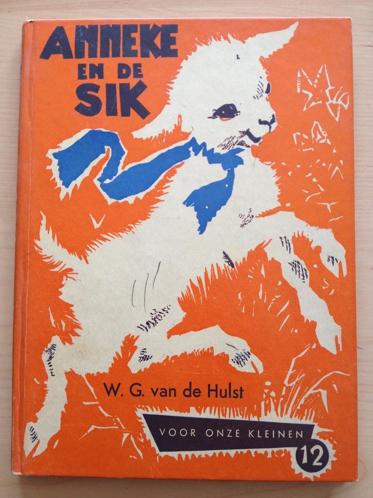 Leesboekje uit mijn jeugd jaren 60: Anneke en de sik van W.G van de Hulst