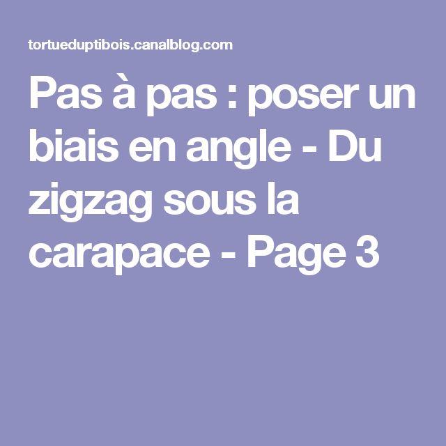Pas à pas : poser un biais en angle - Du zigzag sous la carapace - Page 3