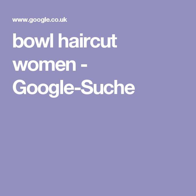 bowl haircut women - Google-Suche