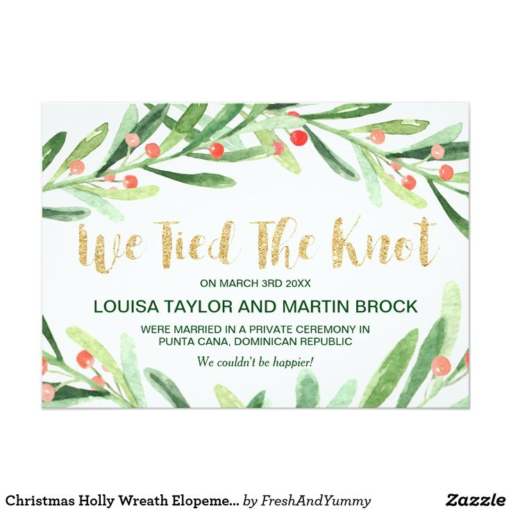 """Christmas Holly Wreath Elopement Announcement These christmas holly wreath elopement announcement cards have a beautiful holiday design. The design features a watercolor green wreath with red berries and an elegant faux gold glitter font. The card reads """"We Tied The Knot!"""". Personalize the card with your marriage details, and use the template section on the back for reception information, to announce a change of address, or for any other details you would like to share. Please Note: This…"""