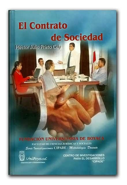 El contrato de Sociedad – Héctor Julio Prieto Cely – Universidad de Boyacá    http://www.librosyeditores.com/tiendalemoine/derecho-comercial/802-el-contrato-de-sociedad.html    Editores y distribuidores