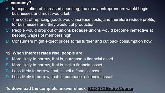 The ECO 372 Final Exam Latest Questions Answers are strategically framed to bring out the major theme of the topic. The questions are much broader in scope to cover all the necessary challenges or perspective required to be given excess consideration when operating in the market.