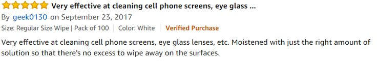 Thank you geek0130 for the #5stars review! Very effective at #cleaning cell phone #screens, eye #glass lenses, etc. Moistened with just the right amount of solution so that there's no excess to wipe away on the #surfaces.