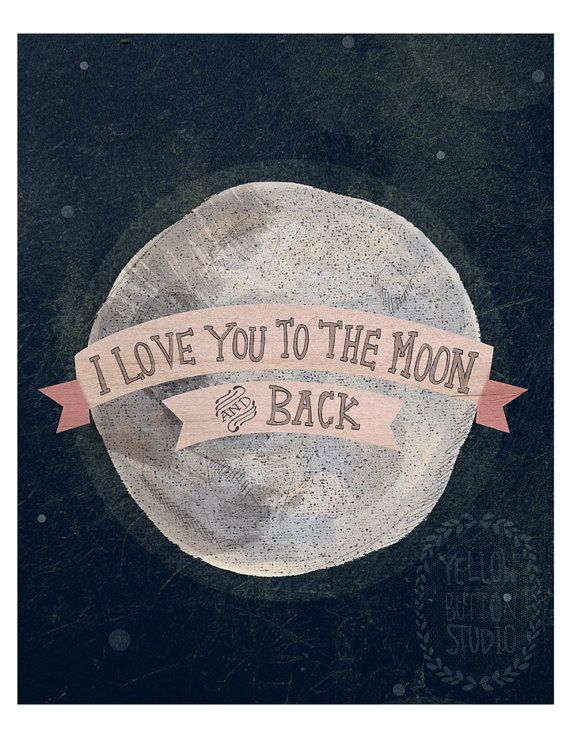 I love you to the moon 8x10 print by yellowbuttonstudio on Etsy, $20.00