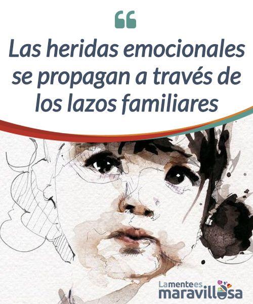 Las heridas emocionales se propagan a través de los lazos familiares  Las #heridas emocionales se extienden a través de los lazos familiares de forma casi #implacable. Son como una sombra que nos #atrapa y nos hiere.  #Psicología