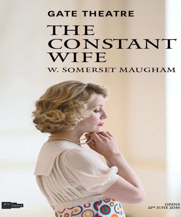 The Constant Wife by W. Somerset Maugham Directed by Alan Stanford in the Gate Theatre from Thursday 16th June 2016