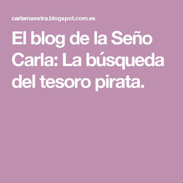 El blog de la Seño Carla: La búsqueda del tesoro pirata.