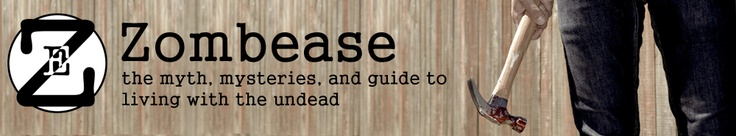Blog | Zombease | the myth, mysteries, and guide to outliving the undead