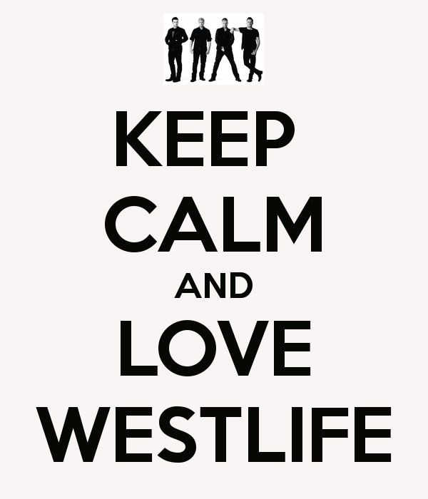 'KEEP  CALM AND LOVE WESTLIFE' Poster