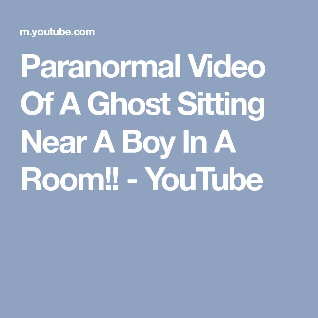 Paranormal Video Of A Ghost Sitting Near A Boy In A Room!! - YouTube