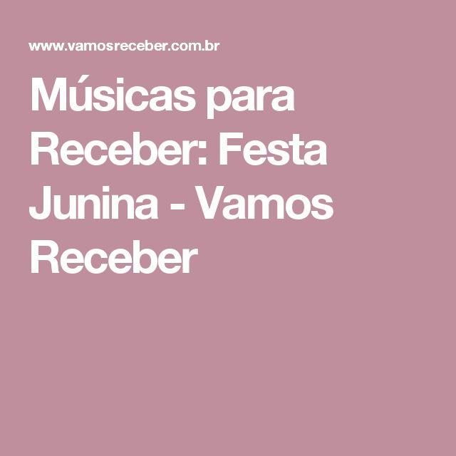 Músicas para Receber: Festa Junina - Vamos Receber