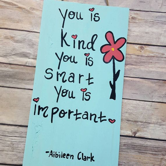 This listing is for a beautiful hand painted, rustic sign with the famous quote by Abileen Clark from The Help. All signs are made to order especially for you. If you would like a different color scheme please convo us. We LOVE custom orders. Approx size - 16 x 7  Some of the wood I use has imperfections in it, but I feel that gives each of my signs character and a rustic look - If you have a specific size or wood quality youd like I will gladly accommodate you.  Each sign comes with a twine…