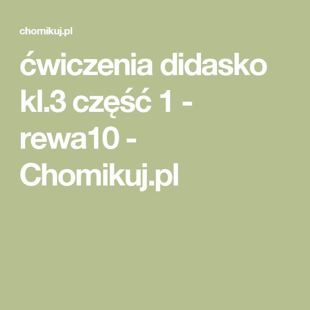 ćwiczenia didasko kl.3 część 1 - rewa10 - Chomikuj.pl