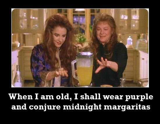 Pshh. Forget about waiting til I'm old. I'm making midnight margaritas anyway :)