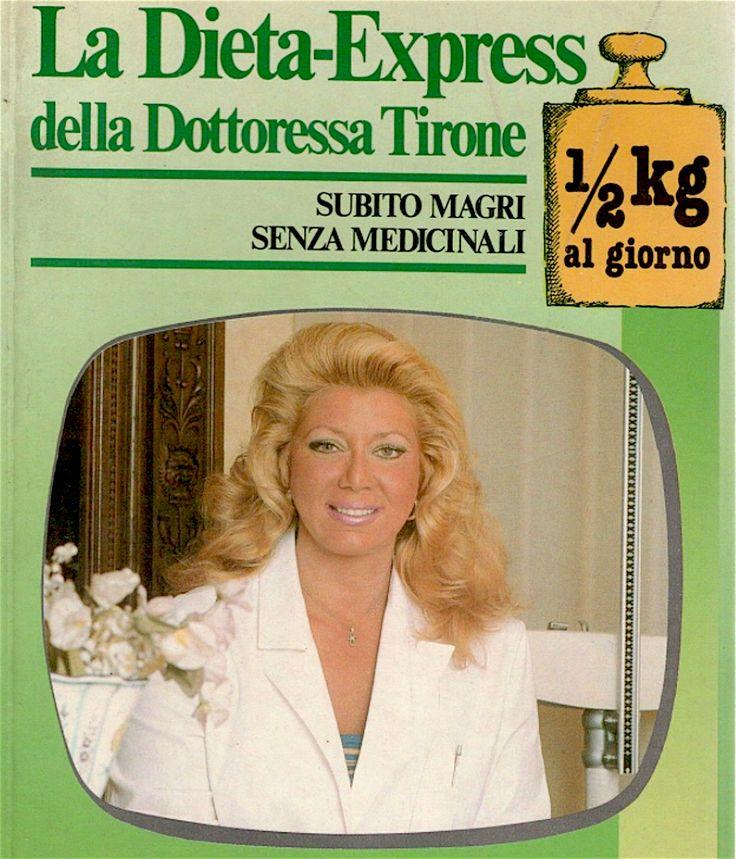 Dottoressa Tirone e le sue diete - Nel sito Curiosando negli anni 60 70 80 90 post dedicato