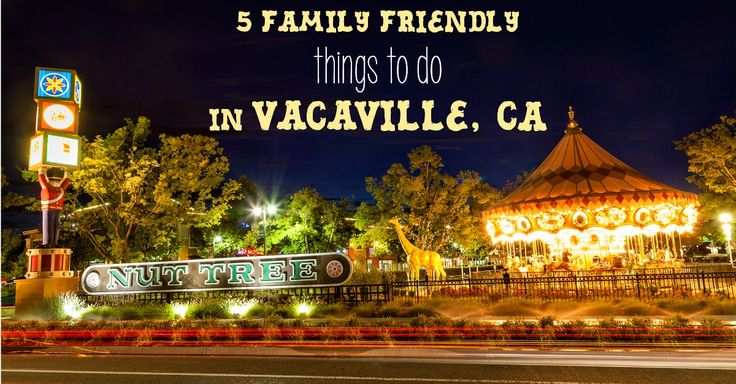 Here are 5 fun family friendly things to do in Vacaville, CA. #Vacaville…