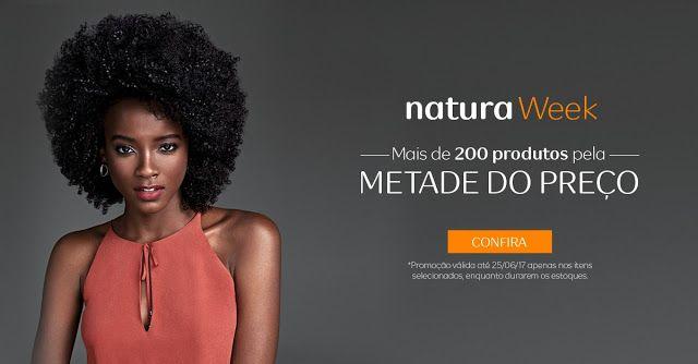 Flavia&Carlos Divulgações de Links e Produtos!!!: Natura Week - Mais de 200 produtos pela METADE DO ...