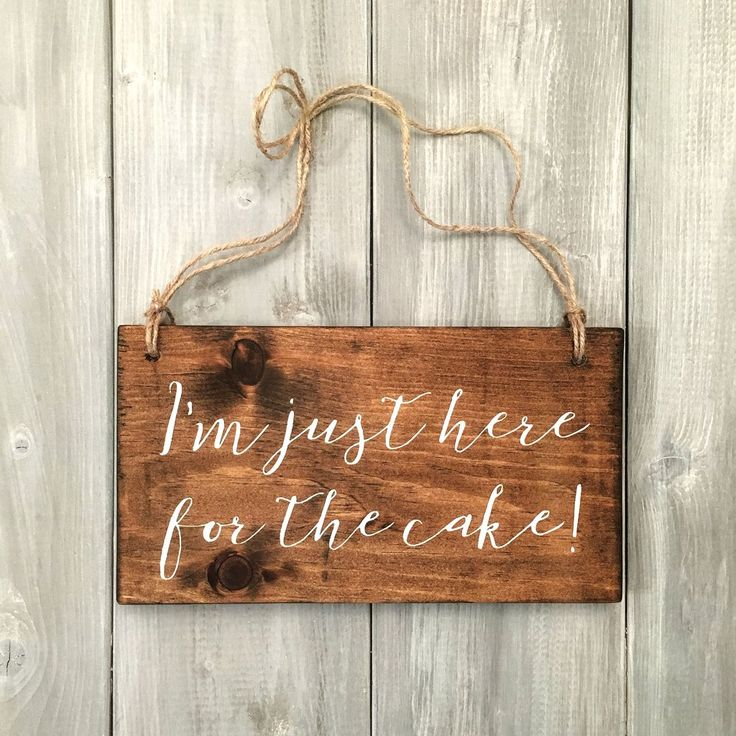 I'm Just Here For The Cake Wood Sign with Jute | Flower Girl | Ring Bearer