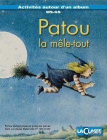 Un dossier pour exploiter l'album Patou la mêle-tout en MS-GS