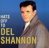 Hats Off to Del Shannon [CD]