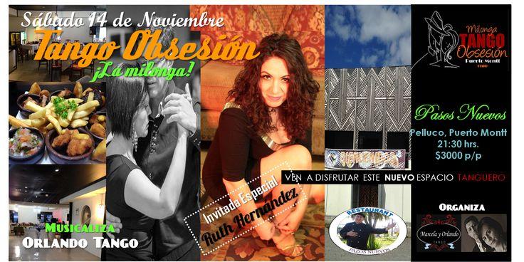 Afiche promocional de Milonga Tango Obsesión Noviembre 2015, con Ruth Hernpandez y Aarón Barraza de Los Angeles, como invitados a exhibir, y con nuevo espacio en Pasos Nuevos Restaurant, en Pelluco Puerto Montt.