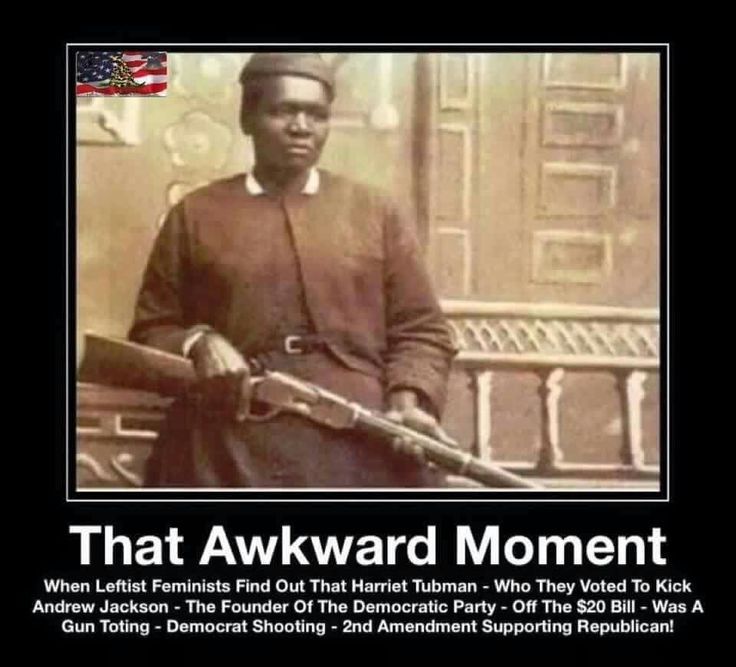 True Harriet Tubman was a conservative. A gun toting 2nd Ammendment supporting Republican. I don't mind her being on our $20 bill lol.