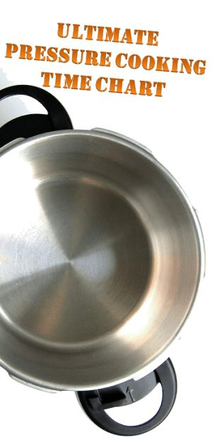 Pressure cooker cooking times in minutes, for Beans, Fish, Fruit, Grains, Meats and Veggies!