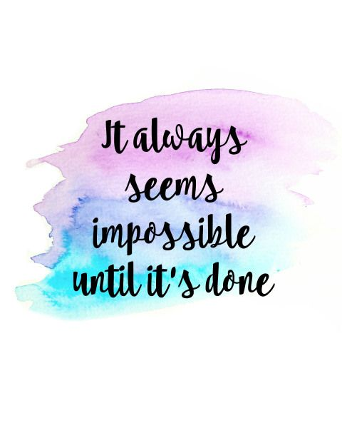 It always seems impossible until it's done printable via Life at Number Five