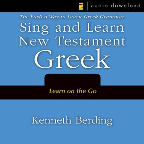 Sing and Learn New Testament Greek: The Easiest Way to Le...