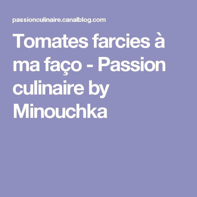 Tomates farcies à ma faço - Passion culinaire by Minouchka