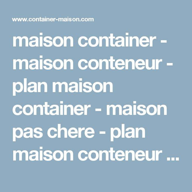 Best 25+ Maison conteneur ideas on Pinterest | Conteneur, Maisons ...