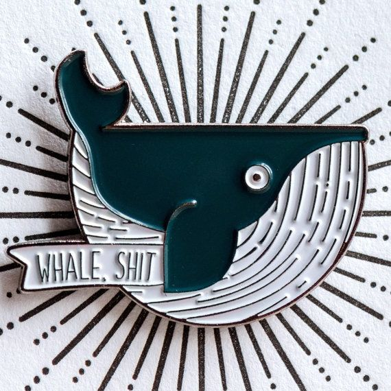 Whale Shit Adorable Enamel Pin Cutest Thing by WestParkCreative