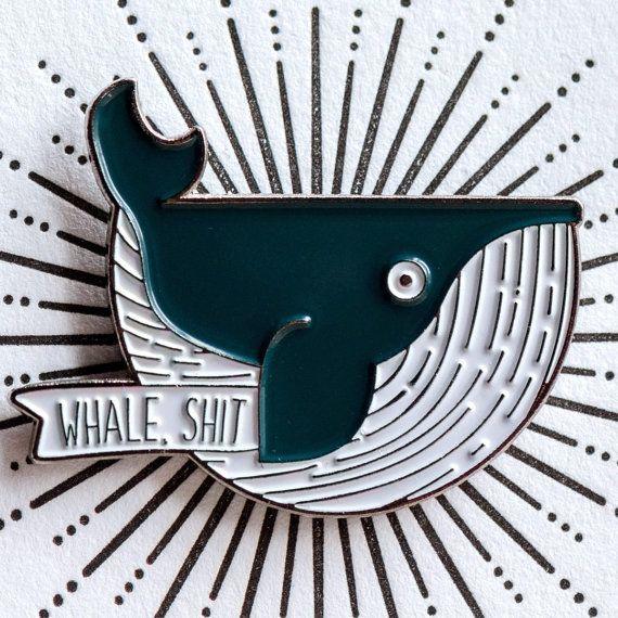 Baleine, merde - émail Adorable Pin - chose la plus jolie à porter - Pun Jacques