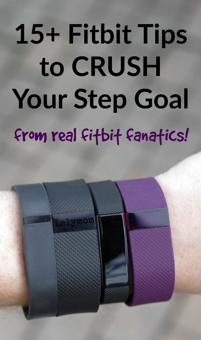 15+ Fitbit Tips to CRUSH Your Step Goal - From Real Fitbit Fanatics - never heard of #2 but I want to try that!