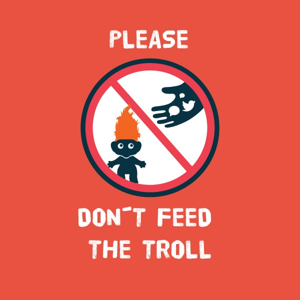 ¡Don't feed the troll!