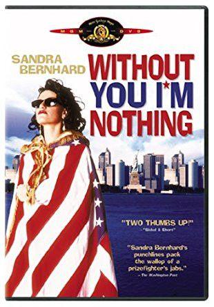 Without You I'm Nothing - Sandra Bernhard, DVD